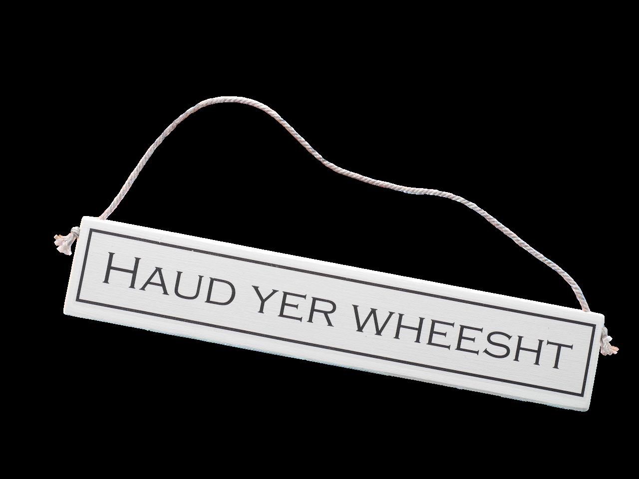 scottish doric sayings scots language gift plaque haud yer wheesht