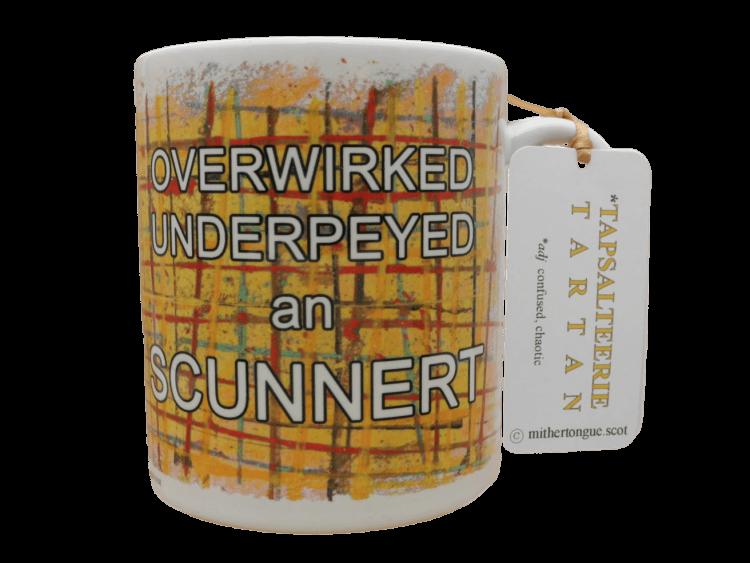 scottish gift Scots Doric language tartan ceramic mug overworked underpeyed scunnert yellow